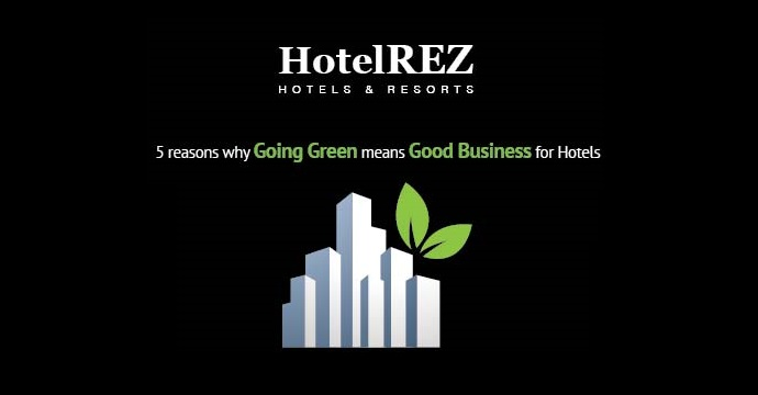 Why Going Green means good business for Hotels